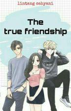THE TRUE FRIENDSHIP by lintangsukma3