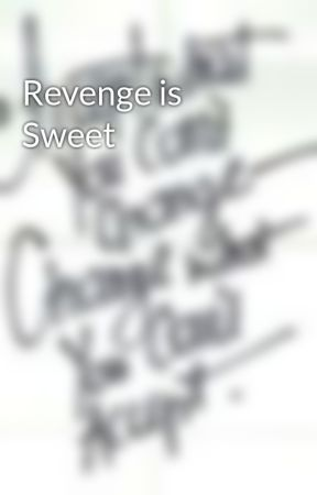 Revenge is Sweet by evilbunneh