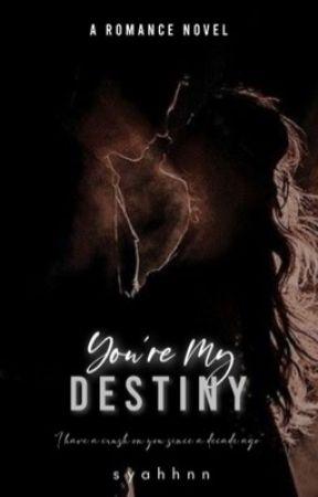 You're My Destiny by syahhnn