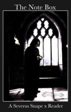 Severus Snape x Reader - The Note Box by Embillow