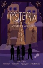 Hysteria : Escape From Another World by HysteriaProject