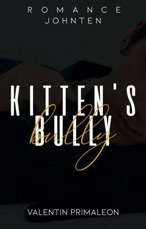 Kitten's Bully-JOHNTEN by v_primaleon
