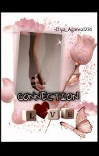 CONNECTION  by Diya_Agarwal274