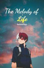 The Melody of Life   Shoto Todoroki x Reader  by ItsAnnaPlayz