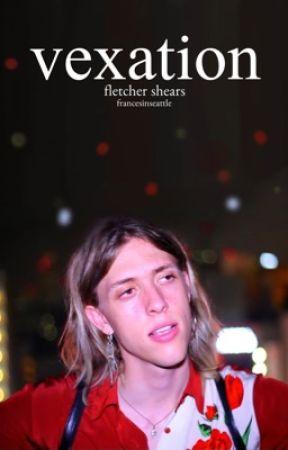 vexation | fletcher shears x oc by francesinseattle