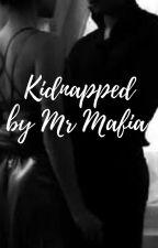 Kidnapped by Mr Mafia by xx-Damon_is_mine-xx