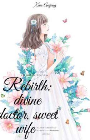 Kelahiran Kembali: Dokter Ilahi, istri yang manis by fyrdaaynun
