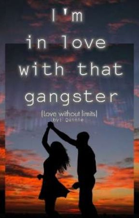 Inlove With That Gangster by AtengQuinie