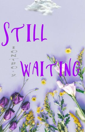 IONTBO 2: Still Waiting (COMPLETED) by Jalythe_23
