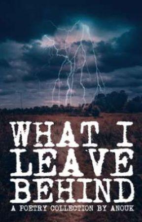 What I leave behind by WingsPaintedBlack