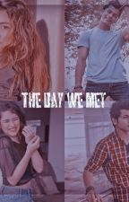 THE DAY WE MET by Sidneetxfanfic8