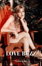 LOVE BUZZ ━ dreamwastaken by -RANBO0