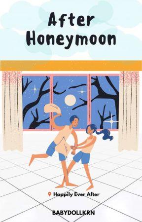 After Honeymoon (21++) by babydollkrn