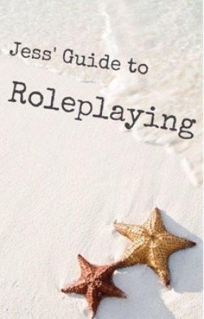 Jess' guide to Roleplaying  by Wayward_Roleplaying
