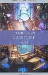 Concours Écriture 2021 [ FERMÉE LE 10/02 ] cover