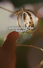 Uncovering The Future by LyraBlack13