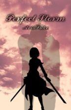 Perfect Storm: Mikasa x male reader by avialuke