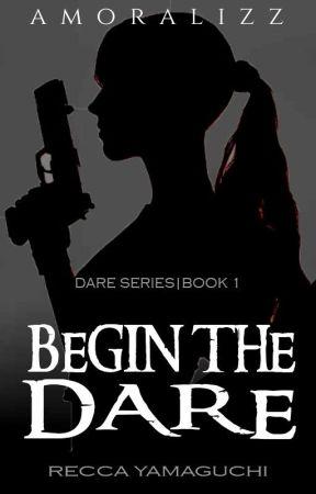 DARE SERIES 1: Begin the Dare by Amoralizz