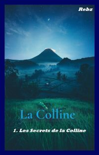 La Colline - Tome 1 : Les secrets de la Colline [TERMINÉ] cover