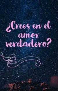 ¿Crees en el amor verdadero?  [Terminada] cover