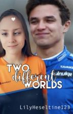 Two Different Worlds (Lando Norris)  by LilyHeseltine123