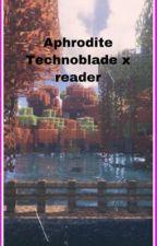 Aphrodite- Technoblade x reader  by _SnowAssassin_