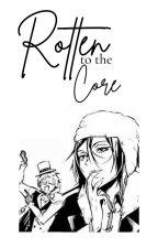 Rotten to the Core   FYOLAI by AelisuAatma