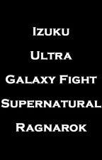 Izuku Ultra Galaxy Fight: Supernatural Ragnarok by gaialeon
