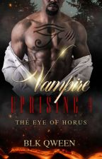 Vampire Uprising 4 The Eye of Horus   by BlkQween