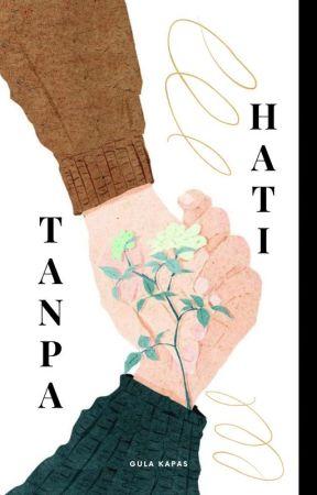 Tanpa Hati by gulakapas_im
