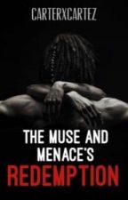THE MUSE AND MENACE REDEMPTION  by CARTERXCARTEZ