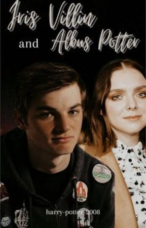 Iris Villin and Albus Potter (a Next Generation Era Fanfiction) by Harry-Potter-2008