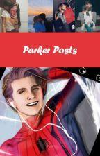 Parker Posts | Peter Parker x Reader by LadyLokiLaufeyson5