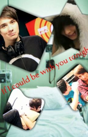 If I could be with you tonight... (Dan Howell/Danisnotonfire) by lydiaChemicalromance