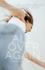 All over again by CrimsonIvory_16