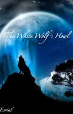 The White Wolf's Howl by Esria5