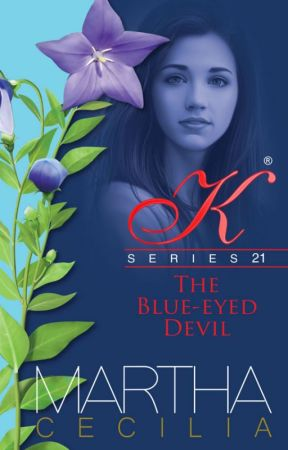Kristine Series 21 - The Blue-Eyed Devil (UNEDITED) (COMPLETED) by MarthaCecilia_PHR