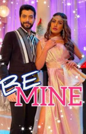 BE MINE (Completed🥳) by shivikavani_love