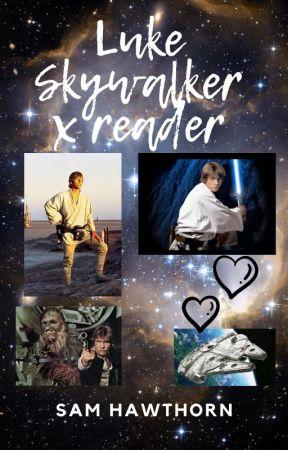 Luke Skywalker x reader by Fangirlandiknowit