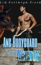 Ang bodyguard kong Werewolf ni LiaCollargaSiosa