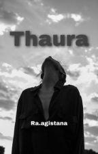 THAURA  by raagistana