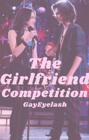 the girlfriend competition•Bade by GayEyelash