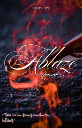 Ablaze |Season 3| by EsorNori