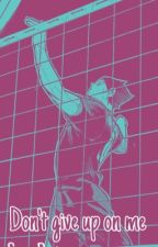 Don't give up on me | Suna x Reader (fem) by Little_Bakaa