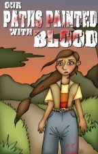 Our Paths Painted With Blood (Interactive MCSM Fanfiction) by FanfictionalWarrior