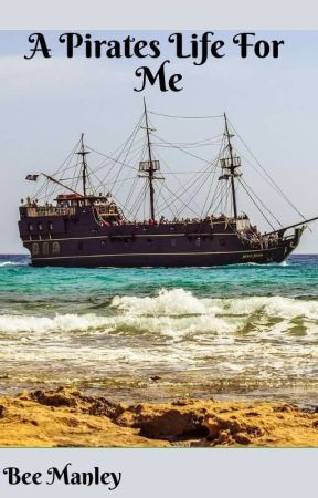 A Pirates Life For Me by BeeManley