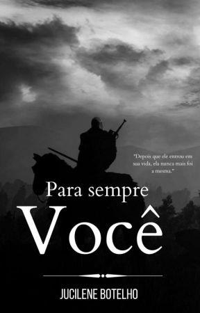 Para Sempre Você by JucileneBotelho