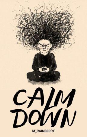 Calm Down by M_Rainberry