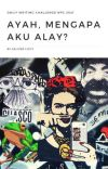 Ayah, Mengapa Aku Alay? [DWC NPC 2021] cover