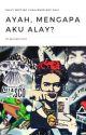 Ayah, Mengapa Aku Alay? [DWC NPC 2021] by SaliverLight